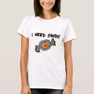 I Need Candy T-Shirt