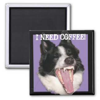 I need coffee! 2 inch square magnet