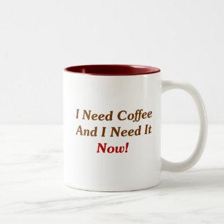 I Need Coffee And I Need It Now Coffee Mugs