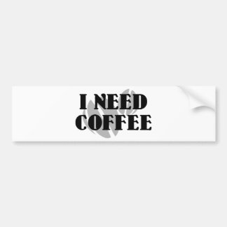I Need Coffee Bumper Sticker