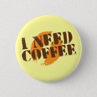 I NEED COFFEE! BUTTON