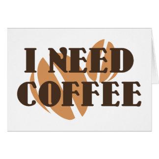 I Need Coffee Card
