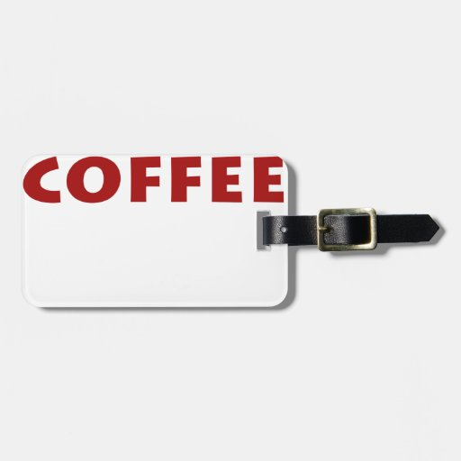 I need coffee! tags for luggage