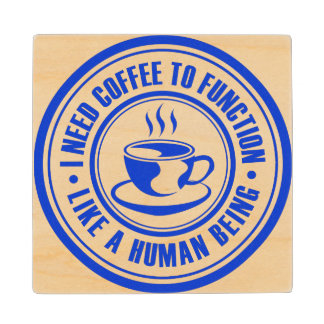 I Need Coffee to Function Like a Human Being