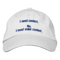 I need content. No. I must make content. Embroidered Baseball Cap