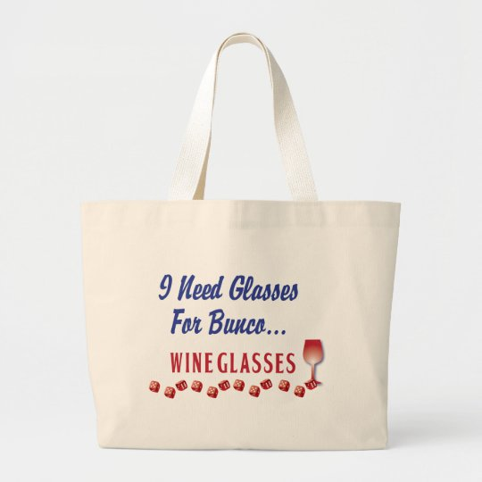 I need glasses for bunco ... wine glasses large tote bag