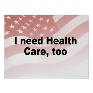 I need health care, too print