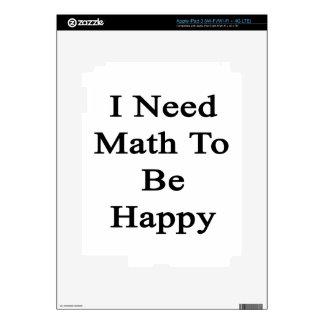 I Need Math To Be Happy iPad 3 Decal