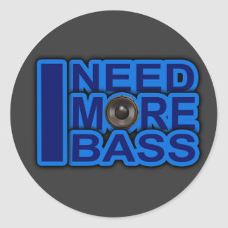 I NEED MORE BASS blue Dubstep-dnb-Club-Djay Classic Round Sticker