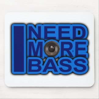 I NEED MORE BASS blue Dubstep-dnb-Club-Djay Mouse Pad