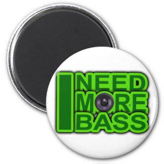 I NEED MORE BASS green -Dubstep-DnB-Hip Hop-Crunk Magnet