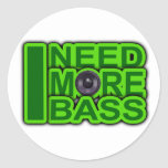 I NEED MORE BASS green -Dubstep-DnB-Hip Hop-Crunk Round Stickers