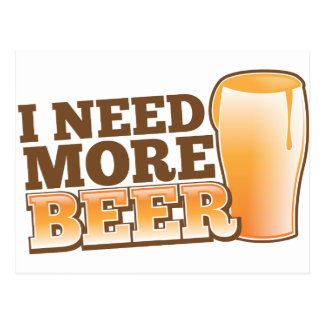 I NEED MORE BEER from The Beer Shop Postcard