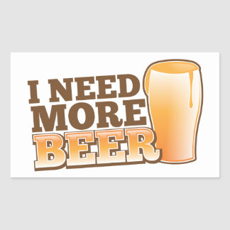 I NEED MORE BEER from The Beer Shop Rectangular Sticker
