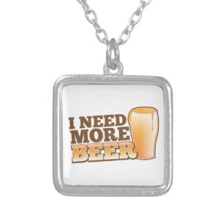 I NEED MORE BEER from The Beer Shop Silver Plated Necklace