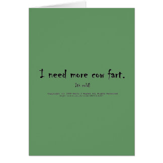 I need more cow fart. It's cold! Card