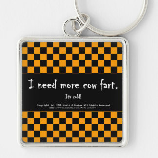 I need more cow fart. It's cold! Silver-Colored Square Keychain
