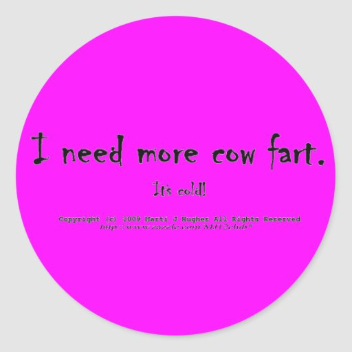 I need more cow fart. It's cold! Stickers