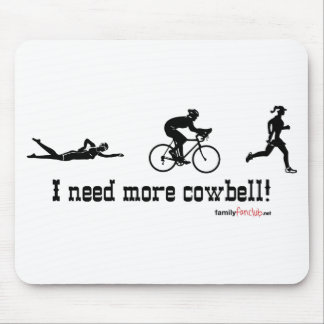 I need more cowbell mouse pad
