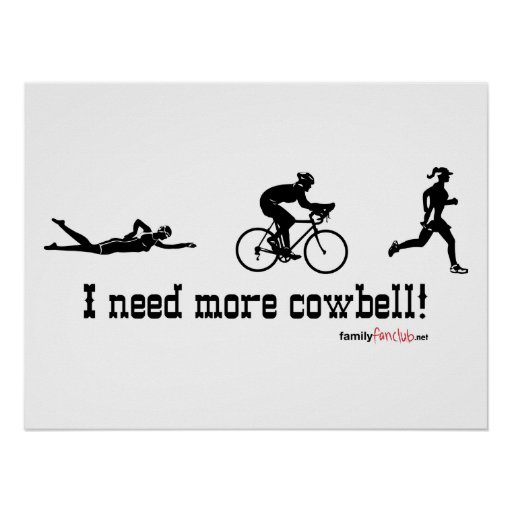 I need more cowbell poster