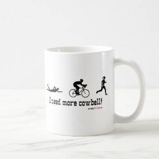 I need more cowbell t-shirt coffee mug
