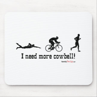 I need more cowbell t-shirt mouse pad