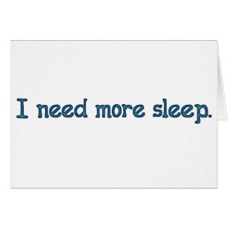 I need more sleep card