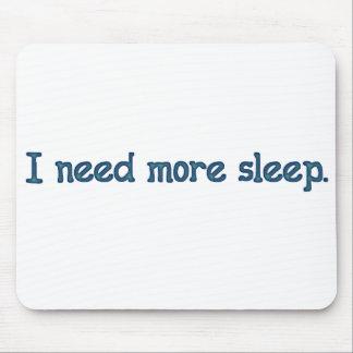 I need more sleep mouse pad
