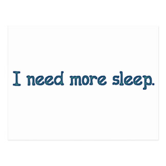 I need more sleep postcard