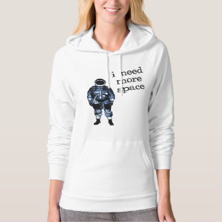 I Need More Space Astronaut Hoodie