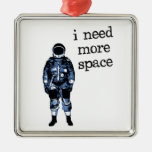 I Need More Space Astronaut Christmas Tree Ornaments