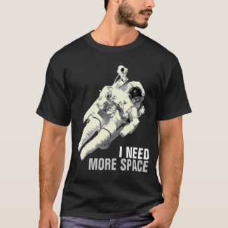 I need more space Astronaut Shirt graphic tee