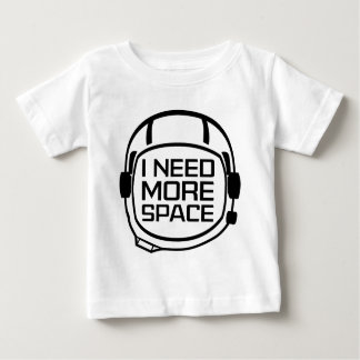 I Need More Space Baby T-Shirt