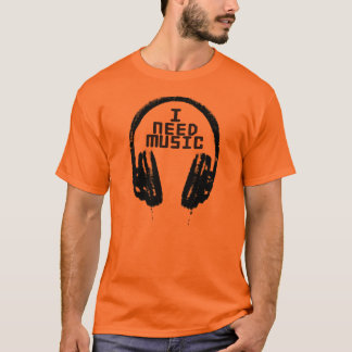 I need music T-Shirt