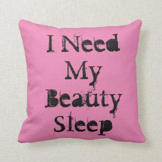"""I Need My Beauty Sleep""on a pink throw pillow. Throw Pillow"