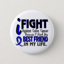 I Need My Best Friend Colon Cancer Pinback Button