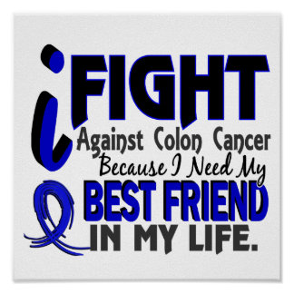 I Need My Best Friend Colon Cancer Print