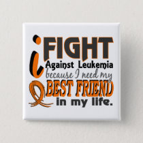 I Need My Best Friend Leukemia Pinback Button