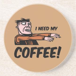 i need my coffee drink coaster