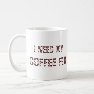 I NEED MY COFFEE FIX MUG