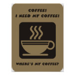 I need my coffee poster