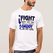 I Need My Daddy Colon Cancer T-Shirt