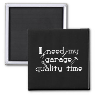 I need my garage quality time 2 inch square magnet
