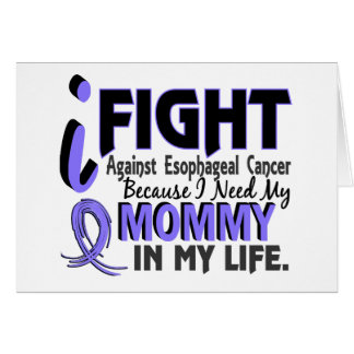 I Need My Mommy Esophageal Cancer Card