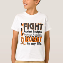 I Need My Mommy Leukemia T-Shirt