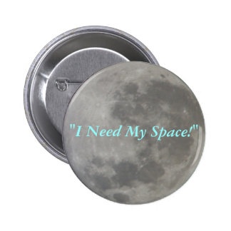 """I Need My Space!"" button"