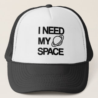 I need my space - Funny design Trucker Hat