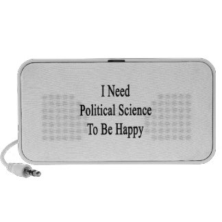 I Need Political Science To Be Happy Laptop Speakers