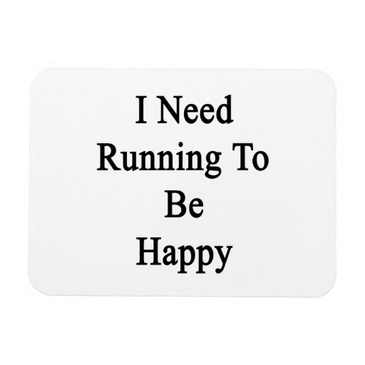 I Need Running To Be Happy Rectangle Magnets