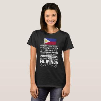 I Need Sexy People God made the Filipinos T-Shirt